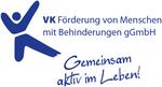 VK Förderung von Menschen mit Behinderungen gGmbH